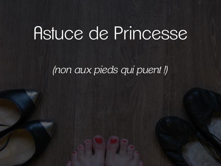 Astuce des pieds de princesse